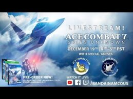 ACE COMBAT 7: SKIES UNKNOWN Preview Livestream   PS4, X1, PC